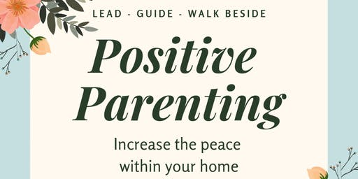 Lead- Guide- Walk Beside: Parenting with Purpose