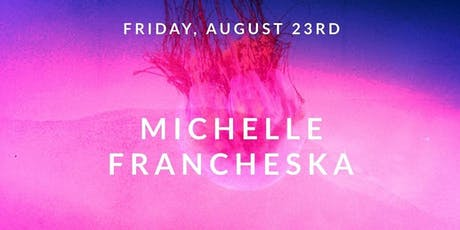 Michelle Francheska | The Water Tower Bar at The Williamsburg Hotel tickets