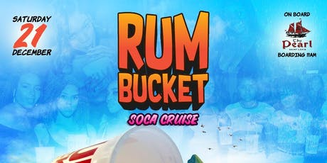 "Rum Bucket "" Soca Cruise "" 2019 tickets"