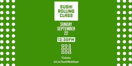 September Sushi Rolling Class - Sushi Sunday Funday tickets