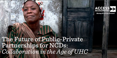 The Future of Public-Private Partnerships for NCDs: Collaboration in the Age of UHC tickets