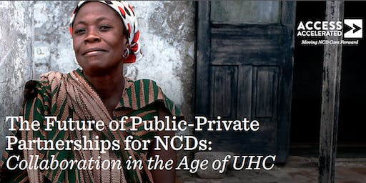 The Future of Public-Private Partnerships for NCDs: Collaboration in the Age of UHC