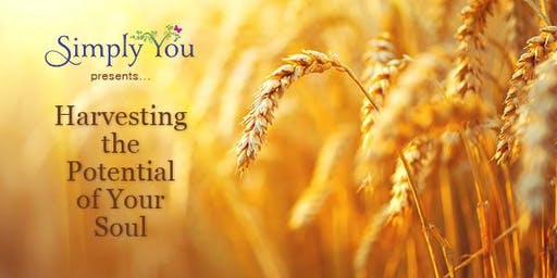 Harvesting the Potential of Your Soul
