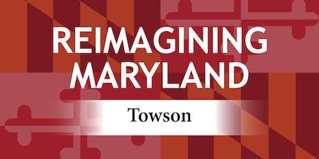Reimagining Maryland Towson tickets