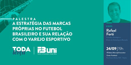 #TodaTerça - A estratégia das marcas próprias no futebol brasileiro e sua relação com o varejo esportivo ingressos