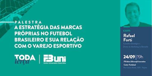 #TodaTerça - A estratégia das marcas próprias no futebol brasileiro e sua relação com o varejo esportivo