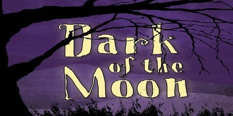 Dark of the Moon, FRIDAY May 15th @7pm (Blackbox Theatre) tickets
