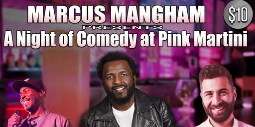 Marcus Mangham Presents A Night of Comedy at Pink Martini