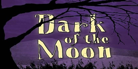 Dark of the Moon, SATURDAY MATINEE May 16th @7pm (Blackbox Theatre) tickets