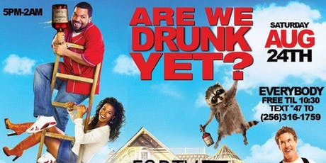 """FREE TICKETS to """"ARE WE DRUNK YET"""" THIS SATURDAY @ CLUB 47 (AUG 24TH) tickets"""