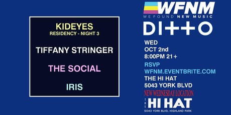 WFNM 10/02: KID EYES, TIFFANY STRINGER, THE SOCIAL, IRIS at THE HI HAT (NIGHT THREE) tickets