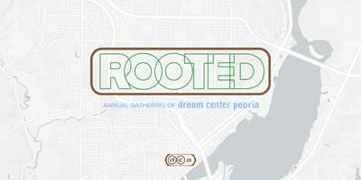 ROOTED | Annual Gathering of Dream Center Peoria