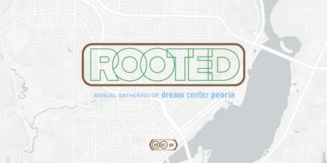 ROOTED | Annual Gathering of Dream Center Peoria tickets