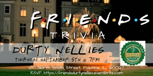 Friends Trivia at Durty Nellies