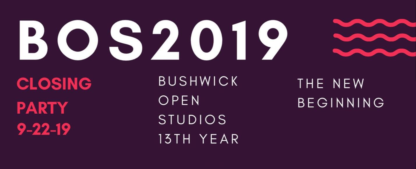 Bushwick Open Studios 2019 Closing Party w/ Monsters Of Brooklyn, Reck Millz, ThatBoyExx & Unique