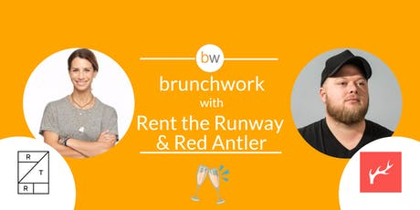 Rent the Runway & Red Antler: brunchwork After Hours tickets