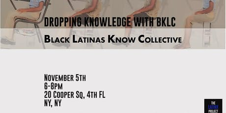 Dropping BLKC (Black Latinas Know Collective) Knowledge tickets