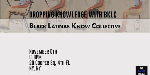 Dropping BLKC (Black Latinas Know Collective) Knowledge