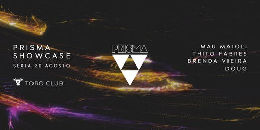LISTA AMIGA PRISMA SHOWCASE @ TORO CLUB [VITÓRIA,ES - BRASIL]