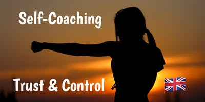 Self-Coaching: TRUST & CONTROL