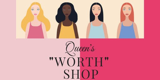"Queen's ""Worth"" Shop"