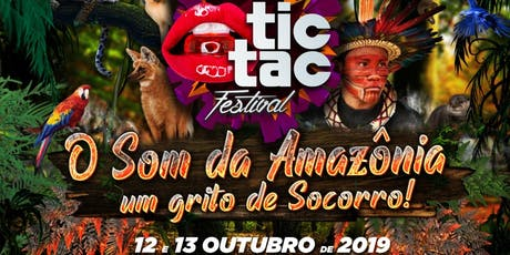 TIC TAC Festival – O som da Amazônia * 12 e 13 de Outubro. ingressos