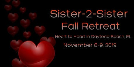 Sister -2- Sister Fall Retreat!  tickets