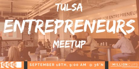 Tulsa Entrepreneurs Meetup (1MC) tickets