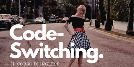 Code-Switching. Il Seminario di Inglese per lo Sviluppo del Bilinguismo. biglietti