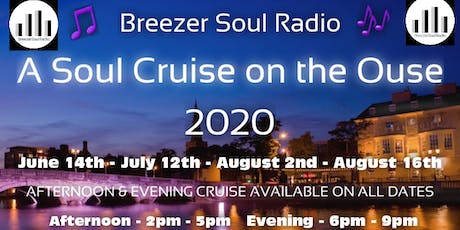 Soul Cruise on The Ouse  Afternoon 2nd Aug  tickets