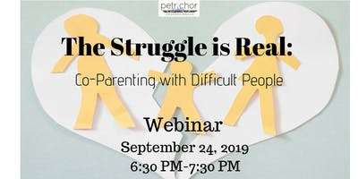 The Struggle is Real: Co-parenting with Difficult People