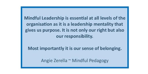 Mindful and Ethical Leadership at all levels ~ child to board of management