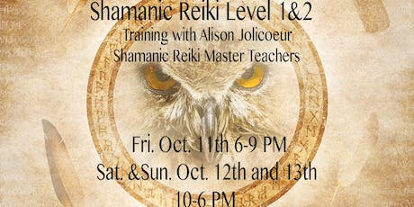 Shamanic Reiki Level 1&2 Training with Alison Jolicoeur tickets