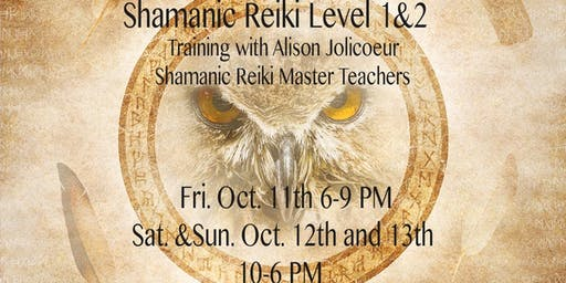 Shamanic Reiki Level 1&2 Training with Alison Jolicoeur