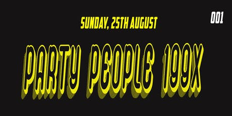 PARTY PEOPLE 199X 001 tickets