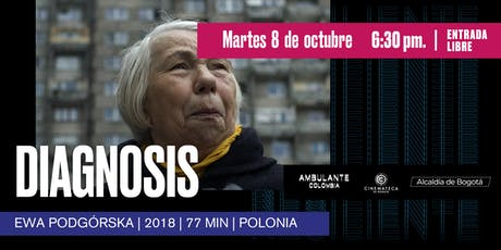 Ambulante Presenta | Diagnosis - Ewa Podgórska tickets