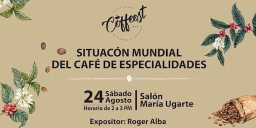 Situación Mundial del Café de Especialidades