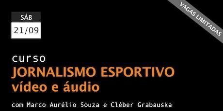 Jornalismo esportivo - vídeo e áudio ingressos