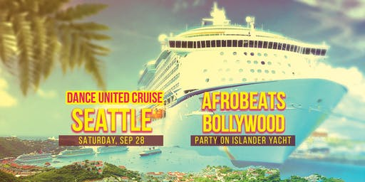 Seattle: Afrobeats Meets Bollywood Cruise Party
