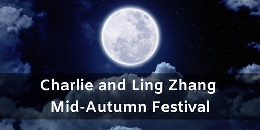 The Charlie and Ling Zhang Mid-Autumn Festival