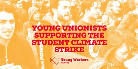 Young Unionists support the Student Climate Strike tickets