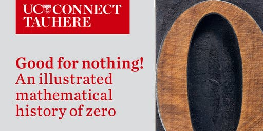 UC Connect: Good for nothing! – An illustrated mathematical history of zero