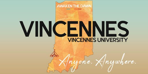 Awaken The Dawn Tent America - Vincennes University