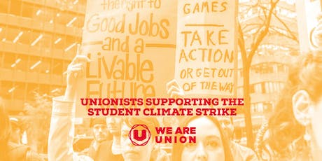 Unionists supporting the Student Climate Strikers tickets