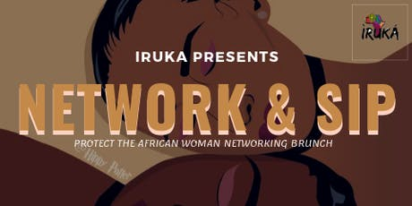 IRUKA PROTECT THE AFRICAN WOMAN BRUNCH tickets