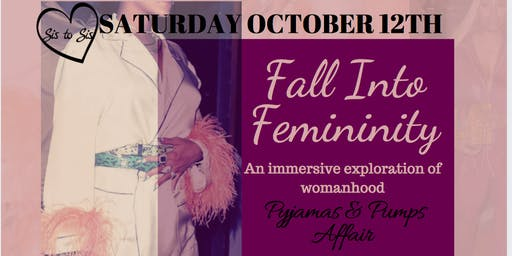 Sis To Sis: Fall Into Femininity October 12th, 2019