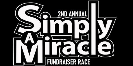 2nd Annual Simply A Miracle Fundraiser Race tickets