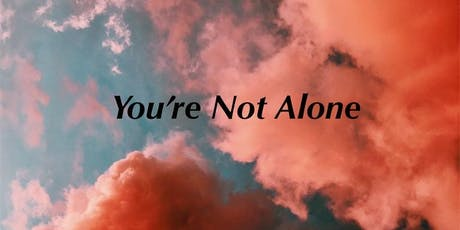 You're Not Alone - Wellness Workshop tickets