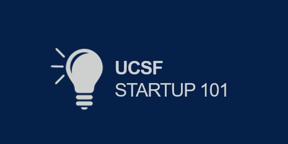 UCSF Startup 101 Information Session Tickets, Mon, Oct 14