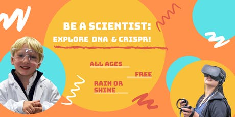 Be a Scientist: Explore DNA & CRISPR! tickets